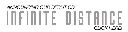 Click to buy our Infinite Distance CD!